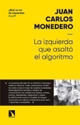 La izquierda que asaltó el algoritmo: fraternidad y digna rabia e - Monedero Fernández, Juan Carlos