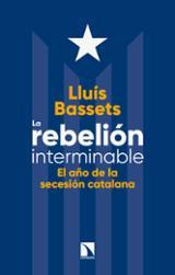 La rebelión interminable. El año de la secesión catalana