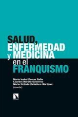 Salud, enfermedad y medicina en el franquismo