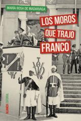 Los moros que trajo Franco - De Madariaga, Maria Rosa