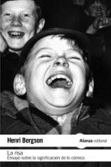 La risa. Ensayo sobre la significación de lo cómico - Bergson, Henri