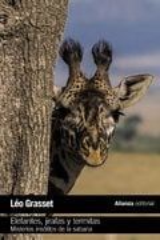 Elefantes, jirafas y termitas . Misterios insólitos de la sabana - Grasset, Léo