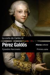 La corte de Carlos IV. Episodios Nacionales, 2. Primera serie