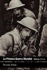 La Primera Guerra Mundial - Artola, Ricardo