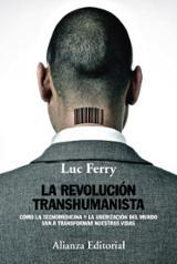 La revolución transhumanista - Ferry, Luc