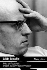 Michel Foucault: Poder, saber y subjetivación - Sauquillo González, Julián