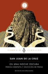 En una noche oscura. Pesía completa y selección de prosa - de la Cruz, San Juan