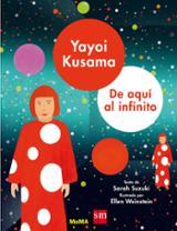 Yayoi Kusama: de aquí al infinito - Suzuki, Sara