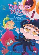 Princesas dragón 6. El monstruo de las profundidades - Mañas Romero, Pedro