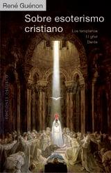 Sobre esoterismo cristiano - Guénon, René