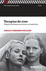 Terapias de cine. 50 películas básicas en torno a la medicina - Tabernero Holgado, Carlos