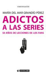 Adictos a las series. 50 años de lecciones de los fans - Grandío Pérez, María del Mar