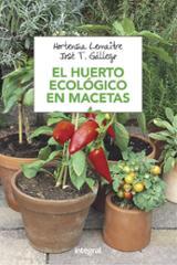 El huerto ecológico en macetas - Gallego, José T.