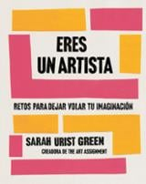 Eres un artista - Green, Sarah Urist