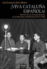 ¡Viva Cataluña española! Historia de la extrema derecha en la Bar - Mota Muñoz, José Fernando