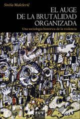 El auge de la brutalidad organizada - Malesevic, Sinisa