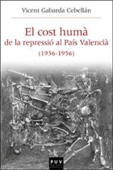El cost humà de la repressió al País Valencià (1936-1956) - AAVV