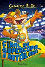 Gernonimo Stilton. Final de Supercopa... a Ratalona!