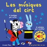 Les músiques del circ. El meu primer llibre de sons
