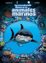 Las extraordinarias historias de los animales marinos - Cazenove, Christophe