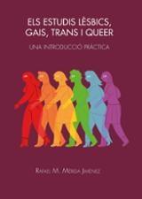 Els estudis lèsbics, gais, trans i queer - Mérida Jiménez, Rafael M.