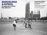 Barcelona & Futbol. El gran joc social del segle XX - AAVV