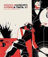 Gràfica Anarquista. Utòpica tinta. (1931-1939) - AAVV