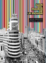Guía del Madrid de la Movida - Godes, Patricia