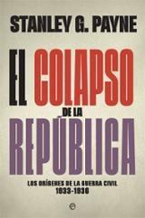 El colapso de la república - Payne, Stanley G.