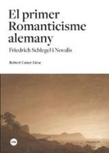 El primer Romanticisme alemany. Friedrich Schlegel i Novalis - Caner-Liese, Robert