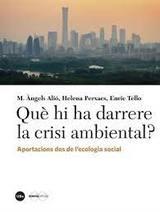 Què hi ha darrere la crisi ambiental? Aportacions des de l´ecolog - AAVV