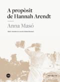 A propòsit de Hannah Arendt - Masó, Anna