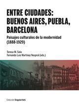 Entre ciudades: Buenos Aires, Puebla, Barcelona