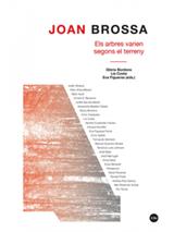 Joan Brossa. Els arbres varien segons el terreny - Bordons, Glòria