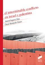El interminable conflicto en Israel y Palestina - Monterde, Óscar