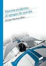 Historia Moderna: el apogeo de Europa - Martínez Ruiz, Enrique