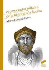 El emperador Juliano: de la historia a la ficción - Quiroga Puertas, Alberto J.