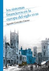 Los sistemas financieros en la Europa del siglo XVIII - Gonzalez Enciso, Agustin