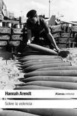 Sobre la violencia - Arendt, Hannah