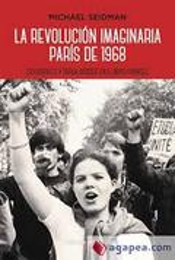 La revolución imaginaria. París 1968 - Seidman, Michael
