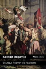 El antiguo régimen y la revolución - Tocqueville, Alexis de