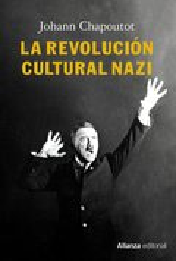 La revolución cultural nazi - Chapoutot, Johann