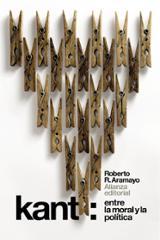 Kant: Entre la moral y la política - Aramayo, Roberto R.