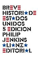 Breve historia de Estados Unidos - Jenkins, Philip
