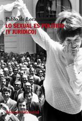 Lo sexual es lo político (y jurídico)