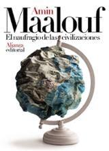 El naufragio de las civilizaciones - Maalouf, Amin
