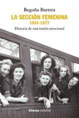 La Sección Femenina, 1934-1977 - Barrera, Begoña
