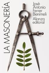 La masonería - Ferrer Benimeli, José Antonio