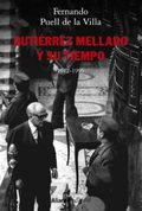 Gutiérrez Mellado y su tiempo, 1912-1995 - Puell, Fernando