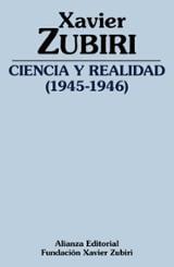 Ciencia y realidad (1945-1946) - Zubiri, Xavier